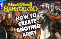 How To Create A New Army In Mount And Blade 2 Bannerlord – M&B 2 How To Guides And Tutorials