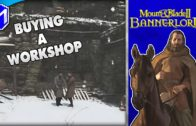 M&B 2 – Buying Our First Workshop, Making Good Money – Mount And Blade 2 Bannerlord Campaign