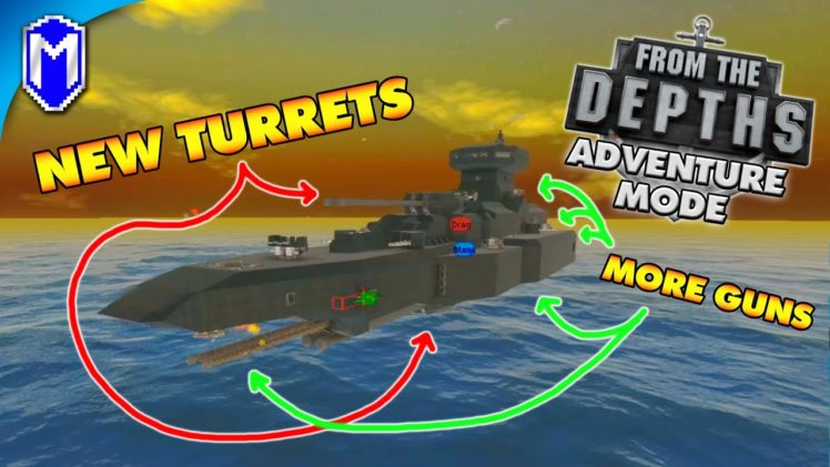 From The Depths – Upgrades! Better Turrets And Simple Weapons – FTD Adventure Mode